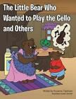 The Little Bear Who Wanted to Play the Cello and Others by Ruzanna Topchyan (Paperback / softback, 2014)