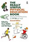 The Really Useful Physical Education Book: Learning and teaching across the 11-16 age range by Taylor & Francis Ltd (Paperback, 2016)