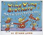 The Wing Wing Brothers Math Spectacular! by Ethan Long (Hardback, 2012)