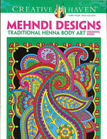 Mehndi Designs Traditional Henna Body Art - A Creative Haven Adult Coloring Book