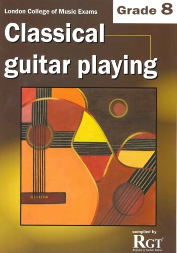 LCM CLASSICAL GUITAR PLAYING Grade 8-2018 RGT*