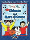 Teach Me... Chinese and More Chinese: A Musical Journey Through the Day by Judy Mahoney (Mixed media product, 2009)