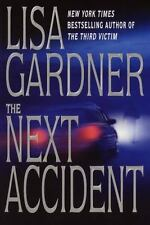 The Next Accident by Lisa Gardner (2001, Hardcover)