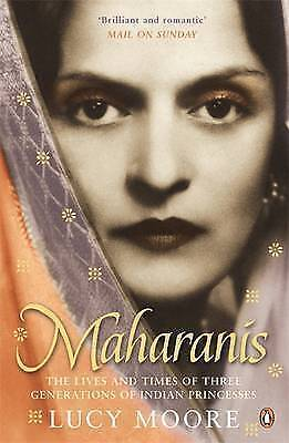 1 of 1 - Maharanis: The Lives and Times of Three Generations of Indian Princesses, Moore,