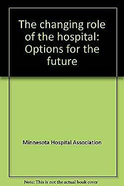 Changing Role of the Hospital by Melum, Mara M.
