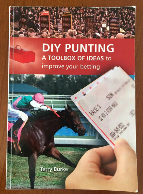 DIY Punting: A Toolbox of Ideas to Improve Your Betting by Terry Burke