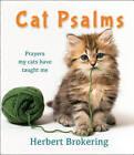 Cat Psalms: Prayers My Cats Have Taught Me by Herbert F. Brokering (Hardback, 2016)