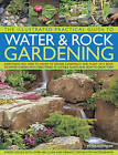 The Illustrated Practical Guide to Water & Rock Gardening by Peter Robinson (Paperback, 2014)