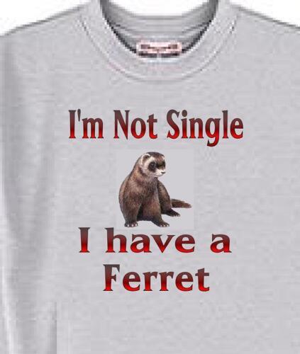 I/'m Not Single I Have A Ferret Ferret T Shirt Men Adopt Animal Dog Cat # 8