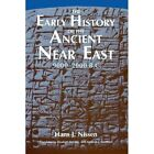 The Early History of the Ancient Near East, 9000-2000 B.C.. by Hans J. Nissen (Paperback, 1990)