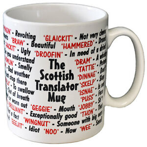 SCOTTISH SCOTS SLANG DIALECT QUALITY GIFT MUG DESIGNED AND PRINTED IN THE UK - NORWICH, Norfolk, United Kingdom - ANY FAULY OR DAMAGED GOODS REPLACED ASAP Most purchases from business sellers are protected by the Consumer Contract Regulations 2013 which give you the right to cancel the purchase within 14 days after the day you recei - NORWICH, Norfolk, United Kingdom