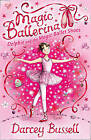 Delphie and the Magic Ballet Shoes by CBE Darcey Bussell (Paperback, 2008)