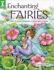 Enchanting Fairies: How to Paint Charming Fairies and Flowers by Barbara Lanza (Paperback, 2007)