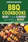 BBQ Cookbooks: Make Your Summer Go with a Bang! a Simple Guide to Barbecuing by Samantha Michaels (Paperback / softback, 2013)