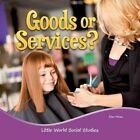 Goods or Services? by Ellen Mitten 9781617419935 Paperback 2011