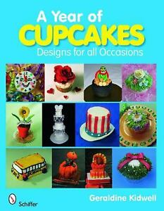 Year Of Cupcakes Designs For All Occasions By Kidwell Geraldine