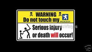 Warning-Do-pas-touch-my-PEUGEOT-autocollant-voiture-drole-ORDINATEUR-PORTABLE