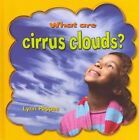 What Are Cirrus Clouds? by Lynn Peppas (Hardback, 2012)