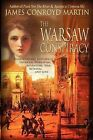 The Warsaw Conspiracy by James Conroyd Martin (Paperback / softback, 2012)