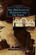 1964 Flood of Humboldt and Del Norte by Greg Rumney and Dave Jr Stockton...