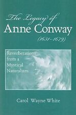 The Legacy of Anne Conway 1631-1679: Reverberations from a Mystical Naturalism
