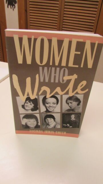 WOMEN WHO WRITE BY Lucinda Irwin Smith 1989 Softcover Good Condition