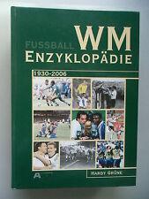 Fußball WM Enzyklopädie 1930-2006