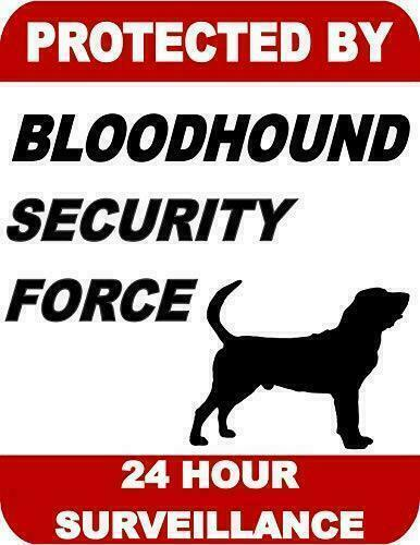 Protected by Bloodhound Dog Security Force 24 Hour Surveillance Dog Sign SP