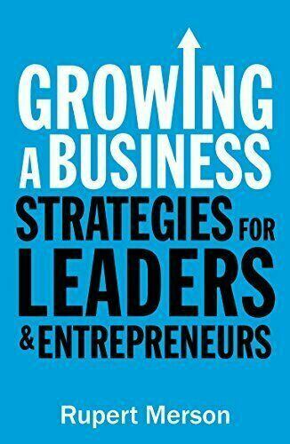 Growing A Business Strategies For Leaders And Entrepreneurs 9781781252420 For Sale Online Ebay
