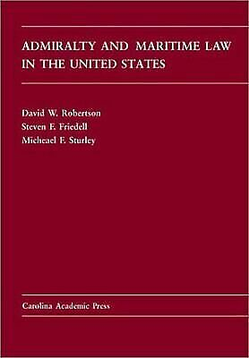 Admiralty and Maritime Law in the United States [Carolina Academic Press Law Cas