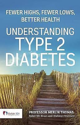 1 of 1 - Understanding Type 2 Diabetes: Fewer Highs, Fewer Lows, Better Health