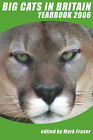 Big Cats in Britain Yearbook 2006 by CFZ Press (Paperback, 2006)
