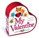 My Valentine by Brandy Cooke (Board book, 2011)
