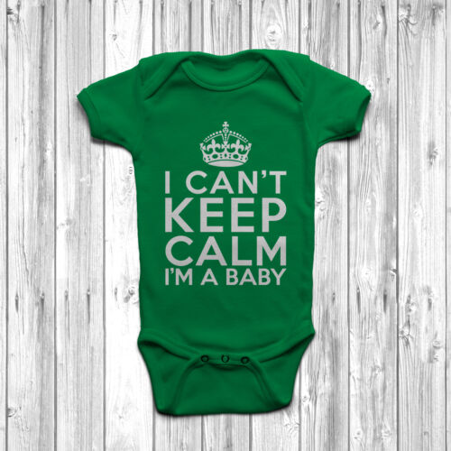 I Can/'t Keep Calm I/'m A Baby Body Suit Baby Grow Vest Funny Humour