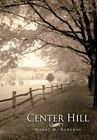 Center Hill 9781456765521 by Maury M. Haraway Hardcover