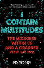 I Contain Multitudes: The Microbes Within Us and a Grander View of Life by Ed Yong (Paperback, 2016)