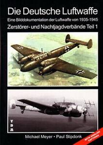 Meyer: Zerstörer- und Nachtjagdverbände der Luftwaffe  (Band 1 von 4) Bildband