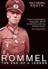 Rommel: The End of a Legend by Ralf Georg Reuth (Paperback, 2009)