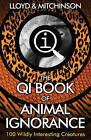 QI: The Book of Animal Ignorance by John Lloyd, John Mitchinson (Paperback, 2015)