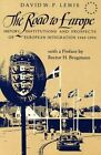 The Road to Europe: History, Institutions and Prospects of European Integration 1945-1993 by David W.P Lewis (Paperback, 1994)