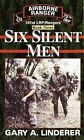 Six Silent Men: Book 3 by Gary A Linderer (Paperback, 1997)