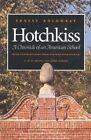 Hotchkiss: A Chronicle of an American School by Ernest Kolowrat (Hardback, 1992)