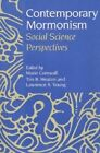 Contemporary Mormonism: Social Science Perspectives by University of Illinois Press (Paperback, 2001)