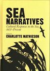 Sea Narratives: Cultural Responses to the Sea, 1600-Present by Palgrave Macmillan (Hardback, 2016)