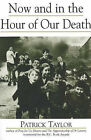 Now and in the Hour of Our Death by Patrick Taylor (Paperback, 2005)