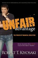 Unfair Advantage: The Power Of Financial Education By Robert T. Kiyosaki, (paper on sale