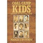 Coal Camp Kids Margie J Pittman Humour Authorhouse Paperback 9781456767730