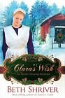 Clara's Wish: An Amish Christmas Romance by Beth Shriver (Paperback, 2014)