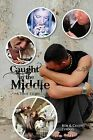 Caught in the Middle: A True Story by Bob, Cindy Titolo (Paperback / softback, 2011)