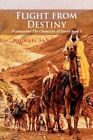 Flight From Destiny 9781436302784 by Michael Sandusky Paperback
